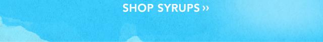 SHOP SYRUPS »